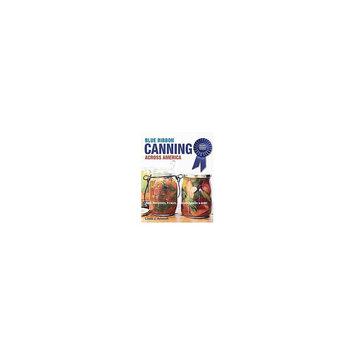 Blue Ribbon Canning: Award-Winning Recipes: Jams, Preserves, Pickles, Sauces & More (Paperback) (Linda