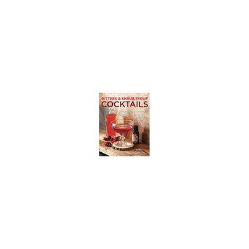 Bitters and Shrub Syrup Cocktails: Restorative Vintage Cocktails, Mocktails, and Elixirs (Paperback)