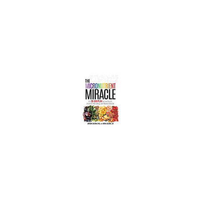 The Micronutrient Miracle (Hardcover)