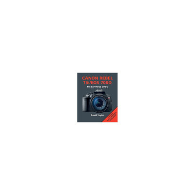 Canon Rebel T5i/Eos 700D: The Expanded Guide (Paperback) (David Taylor)