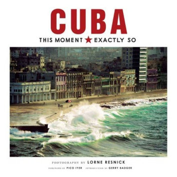 Cuba : This Moment, Exactly So (Hardcover)