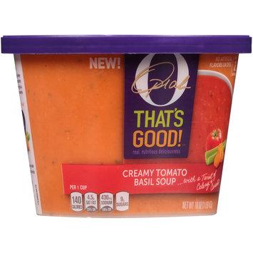 Oprah O That's Good!™ Creamy Tomato Basil Soup 16 oz. Tub