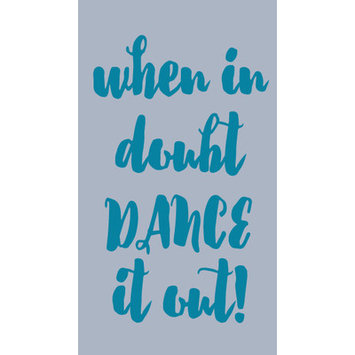 Sweetumswalldecals When in Doubt Dance It Out Wall Decal Color: Teal