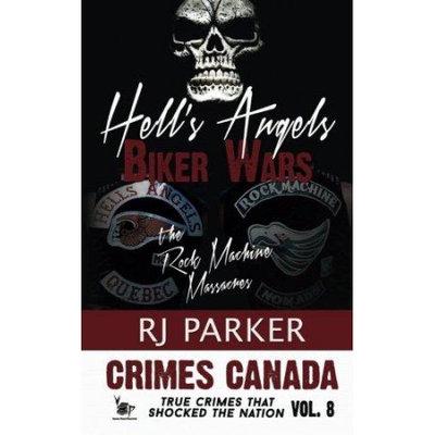 Createspace Publishing Hell's Angels Biker Wars: The Rock Machine Massacres
