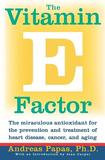 Harper Collins Publishers Vitamin E Factor: The Miraculous Antioxidant for the Prevention and Treatment of Heart Disease, Cancer and Aging