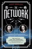 Harper Collins Publishers The Network: The Hidden History of a Trillion Dollar Business Heist