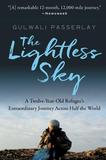 Harper Collins Publishers The Lightless Sky: A Twelve-Year-Old Refugee's Harrowing Escape from Afghanistan and His Extraordinary Journey Across