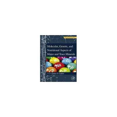 Elsevier Science Molecular, Genetic, and Nutritional Aspects of Major and Trace Minerals