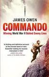 Little, Brown & Company, Inc. Commando: Winning World War II Behind Enemy Lines