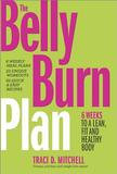 Harlequin The Belly Burn Plan: Six Weeks To A Lean, Fit & Healthy Body