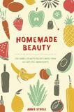 Penguin Usa Homemade Beauty: 150 Simple Beauty Recipes Made From All-natural Ingredients