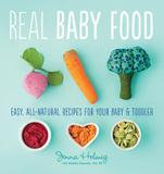 Houghton Mifflin Harcourt Publishing Company Real Baby Food: Easy, All-Natural Recipes for Your Baby and Toddler
