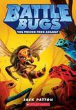 Scholastic. Inc. Battle Bugs #3: The Poison Frog Assault
