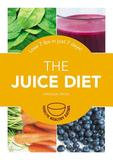 Octopus Books The Juice Diet: Lose 7 Lbs In Just 7 Days!