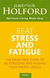 Piatkus Books Beat Stress and Fatigue