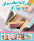 Lorenz Books Marshmallows And Nougat: 30 Light And Fluffy Gourmet Treats