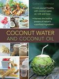 Lorenz Books Coconut Water and Coconut Oil (Hardcover)