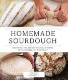 Voyageur Press Homemade Sourdough: Mastering The Art And Science Of Baking With Starters And Wild Yeast
