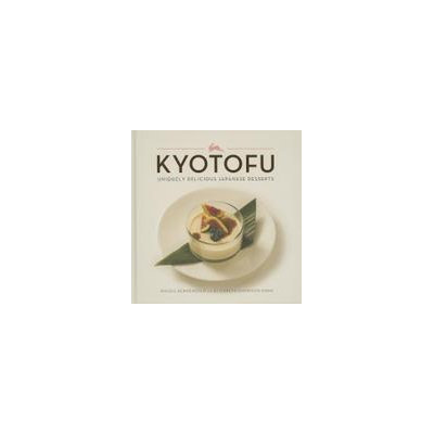 Running Press Kyotofu: Uniquely Delicious Japanese Desserts (Hardcover) Book