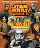 Studio Fun Star Wars Rebels: Super Solve It: Master Your Jedi Skills