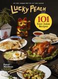 Clarkson Potter/ten Speed/harmony Lucky Peach Presents 101 Easy Asian Recipes