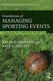 Routledge Foundations Of Managing Sporting Events: Organizing The 1966 Fifa World Cup