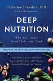 Flatiron Books Deep Nutrition: How Traditional Foods Unlock Your Genetic Potential to Lose Weight, Sharpen Your Mind, Improve Energy, Look and Feel Younger, and Ensure the Health of Your Children