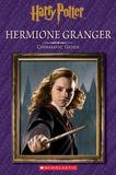 Scholastic. Inc. Hermione Granger: Cinematic Guide (Harry Potter) (Harry Potter Cinematic Guide)