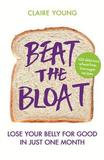 Orion Publishing Company Beat the Bloat: Lose Your Belly for Good in Just One Month