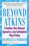 Pocket Star Books Beyond Atkins: A Healthier, More Balanced Approach to a Low Carbohydrate Way of Eating