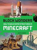 Abrams Block Wonders: How To Build Super Structures In Minecraft