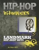 Mason Crest Publishers Landmark Hip-Hop Hits (Hip-Hop Hitmakers)