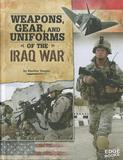 Capstone Press Weapons, Gear, and Uniforms of the Iraq War
