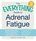 Adams Media Corporation The Everything Guide to Adrenal Fatigue (Paperback)