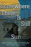 Aladdin Somewhere There Is Still a Sun: A Memoir of the Holocaust