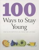 Parragon, Incorporated 100 Ways To Stay Young