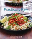 Andrews Mcmeel Publishing Practically Raw: Flexible Raw Recipes Anyone Can Make