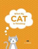 Chronicle Books Llc What My Cat Is Thinking: A Journal
