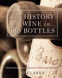 Sterling Epicure The History Of Wine In 100 Bottles: From Bacchus To Bordeaux And Beyond