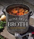 Sterling Epicure Bone Deep Broth: Healing Recipes With Bone Broth