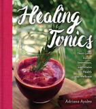 Sterling Ethos Healing Tonics: Next-level Juices, Smoothies, And Elixirs For Health And Wellness