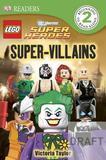 Dk Publishing Inc. DK Readers: LEGO DC Super Heroes: Super-Villains