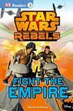 Dorling Kindersley Ltd. Dk Readers L3: Star Wars Rebels: Fight The Empire