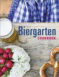 Dorling Kindersley Ltd. Biergarten Cookbook: Traditional Bavarian Recipes