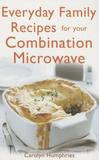 Little, Brown And Company Everyday Family Recipes For Your Combination Microwave