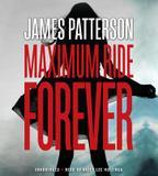 Blackstone Audio Maximum Ride Forever (Maximum Ride Series #9)