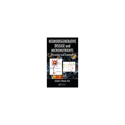Crc Press Llc Neurodegenerative Disease And Micronutrients: Prevention And Treatment