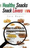 Trafford Publishing Healthy Snacks for Snack Lovers