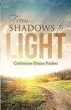 Westbow Press From Shadows to Light