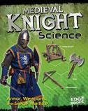 Capstone Medieval Knight Science: Armor, Weapons, and Siege Warfare